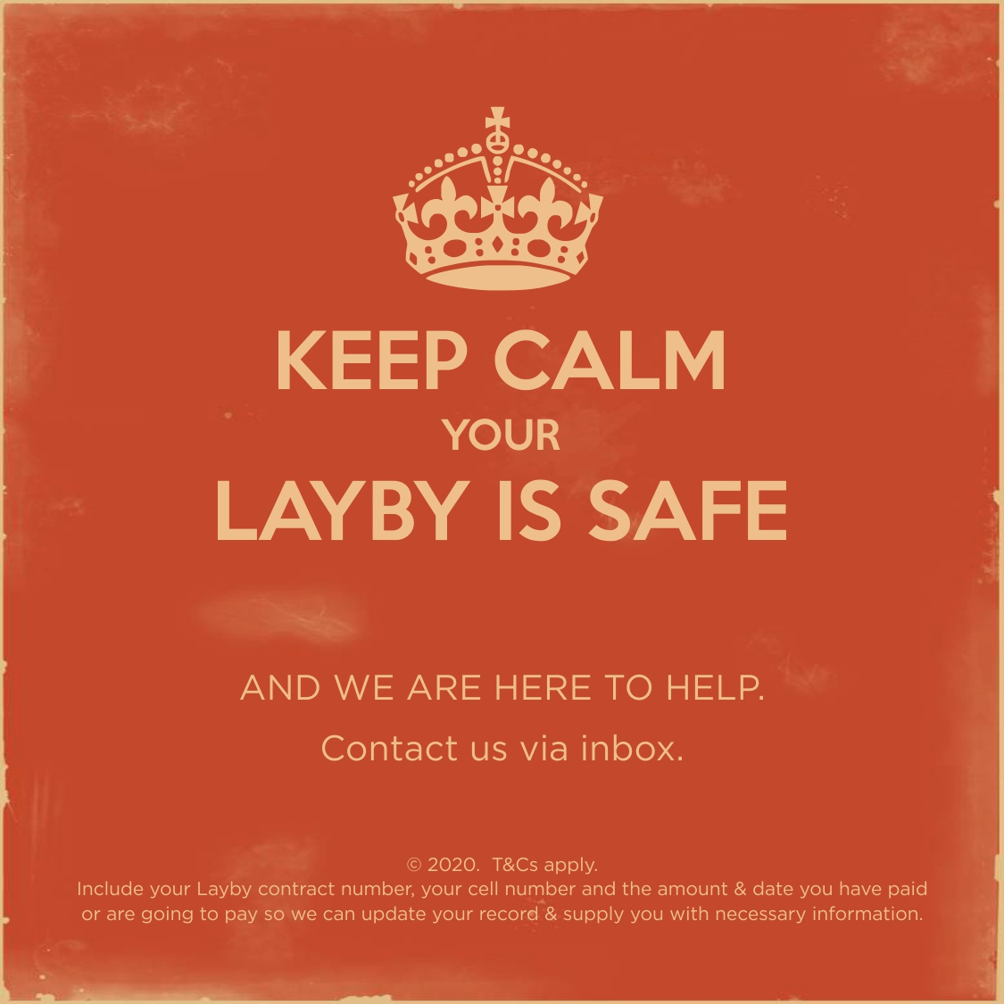 YOUR LAYBY IS SAFE & WE ARE HERE TO HELP.